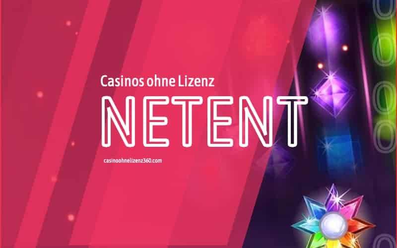 Casinos ohne Lizenz - Netent