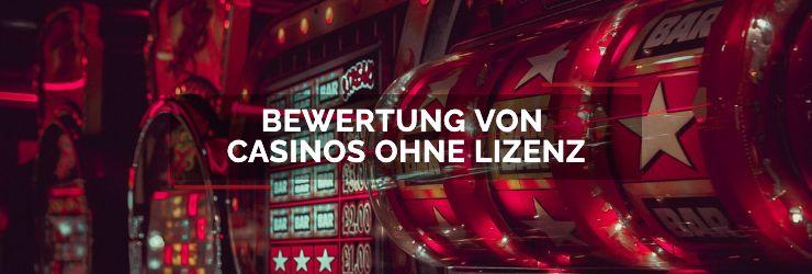 Bewertung von Casinos ohne Lizenz