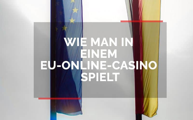 Wie man in einem EU-Online-Casino spielt